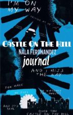 ♛ Castle On The Hill [JOURNAL] ♛ by shutupteresa_