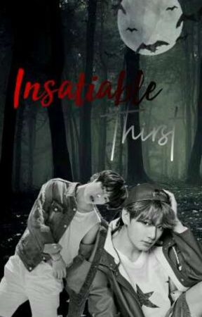 Insatiable Thirst (BTS Fanfic) •FINISHED• by kryz_tal_mae