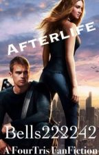 Afterlife {A FourTris fanfiction}||ON HOLD INDEFINITELY|| by bells222242