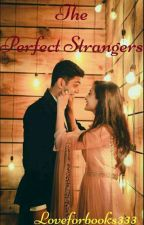 The Perfect Strangers( Completed)✔ by loveforbooks333