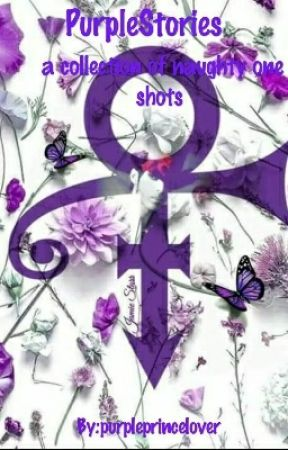 Purple stories a collection of sexy one shots you will love  by purpleprincelover