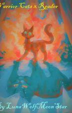 Warrior cats x Reader Oneshots (DISCONTINUED) by LunaWolfMoonStar
