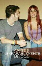 Amigos Inseparablemente Unidos by sican2407