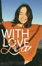 With Love, Lea (Niall Horan Fanfiction) by ohhwinter