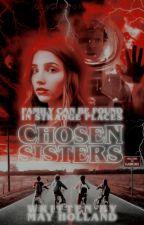 Chosen Sisters by mayholland2016