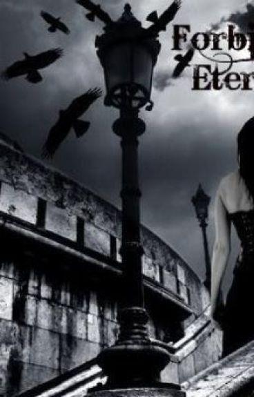 Forbidden Eternity.