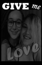 Give Me Love by WanHedaGriffinWoods