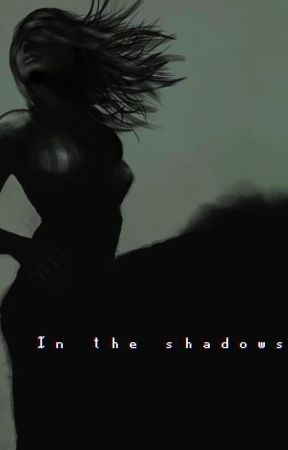 In the shadows [zbiór one shotów] by Nessa_125