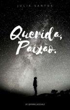 Querida Paixão. by ParrillaDoVale