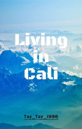 Living in Cali - Colby x Tayler