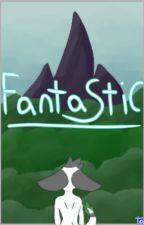 Fantastic by Taiga-LesserTooth