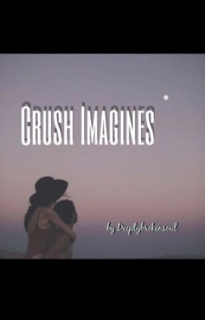 Crush Imagines - Clingy - Wattpad