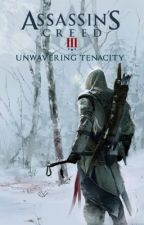 Assassin's Creed III: Unwavering Tenacity by Jxcob_Frye