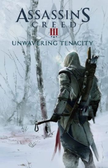 Assassin's Creed III: Unwavering Tenacity