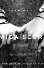 A amiga secreta  by RyanSantos653