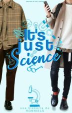 IT'S JUST SCIENCE by ronniels