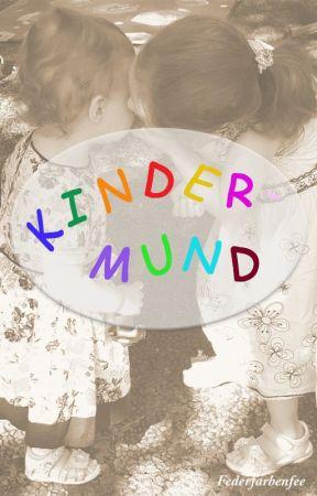 Kindermund by Federfarbenfee