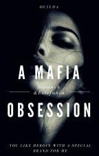 A Mafia obsession by Ouilda