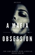 A Mafia obsession by Ouilda