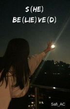 S(he) Be(lie)ve(d) by Safiya_AC