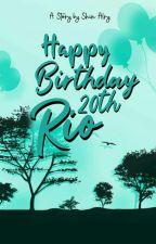 Happy Birthday 20th Rio by pamungkasalry