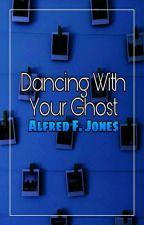 Dancing With Your Ghost [ᴀʟғʀᴇᴅ's ᴘʜᴏᴛᴏ ᴀʟʙᴜᴍ] by Http-Hero