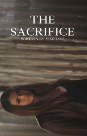The Sacrifice {Book 2} (The Vampire Diaries) by VixieJade