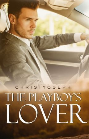 The Playboy's Lover by christyoseph