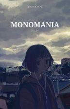 Monomania  by monbabye