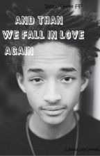 And than we fall in Love again (Jaden Smith Fanfiktion deutsch) Teil 3 by LauraLikeCookies