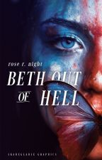 Beth out of Hell by Rosalie_TheDarkLady