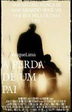 A Perda De Um Pai by KaiqueLimaVital
