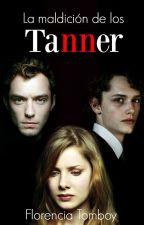 La maldición de los Tanner. (LIBRO 2) by FlorenciaTom