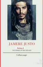 Prince of Red Wolves Series 4 : JAMERE JUSTO by CallmeAngge(COMPLETED) by Dontshitonme