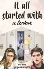 It All Started With A locker by afiyaedwards123