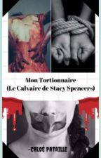 Mon Tortionnaire (Le Calvaire de Stacy Spencers) by burninghysteria666