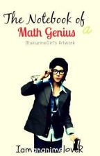 The Notebook of Math Genius by IamananimeloveR
