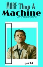 More Than A Machine | Destiel | Au by Jay_Padasomething