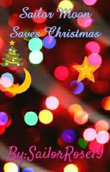 sailor moon saves christmas miss rosey rose wattpad