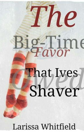 The Big-Time Favor That Ives Owed Shaver by Laaarisssa