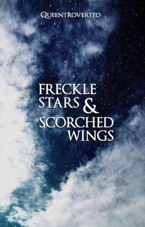 Freckle Stars & Scorched Wings by queentroverted