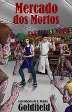 Mercado dos Mortos - DEGUSTAÇÃO by Goldfield