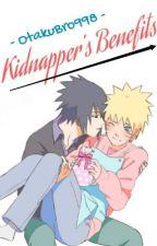 Kidnapper's Benefits (SasuNaru) by OtakuBro998