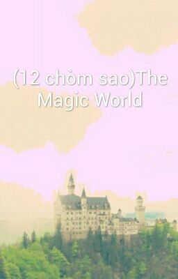 (12 chòm sao)The Magic World