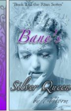 Bane's Silver Queen (18+) #2 in Rian Series by 74storm