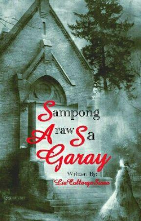 Sampong Araw Sa Garay (Completed) by LiaCollargaSiosa
