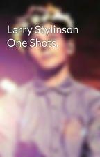 Larry Stylinson One Shots. by LouisIsHarrysCumslut
