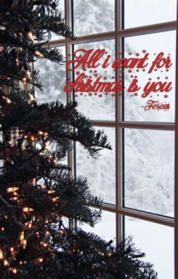 All I want for christmas is you - Foscar
