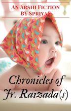 Chronicles of Jr. Raizada(s)  by Priya_siva