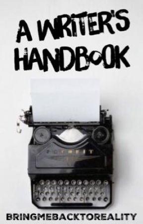A Writer's Handbook by Bringmebacktoreality